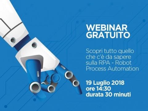 Webinar 19 Luglio - Tutto quello che c'è da sapere sulla RPA – Robot Process Automation in 30 minuti!